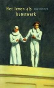 Het leven als kunstwerk - Joep Dohmen (ISBN 9789047700654)