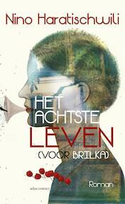 Het achtste leven (voor Brilka) - Nino Haratischwili (ISBN 9789025451783)
