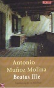 Beatus ille - Antonio Munoz Molina (ISBN 9789052267159)