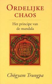 Ordelijke chaos: het principe van de mandala - Chögyam Trungpa (ISBN 9789063500788)