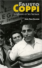 Fausto Coppi : La gloire et les larmes - Jean-Paul Ollivier (ISBN 9782723455725)