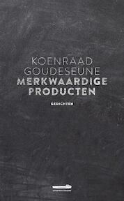 Merkwaardige producten - Koenraad Goudeseune (ISBN 9789082723144)