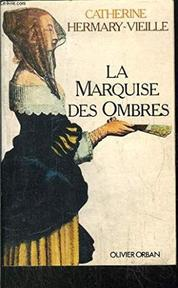 La marquise des ombres, ou, La vie de Marie-Madeleine d'Aubray, marquise de Brinvilliers - Catherine Hermary-Vieille (ISBN 9782855652269)