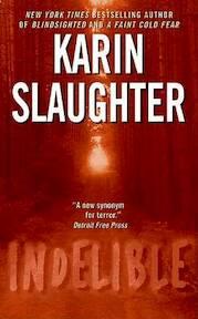 Indelible - Karin Slaughter (ISBN 9780060567118)