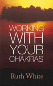 Working with Your Chakras - Ruth White (ISBN 9780749927530)