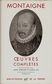 Oeuvres complètes - Montaigne, Albert Thibaudet, Maurice Rat