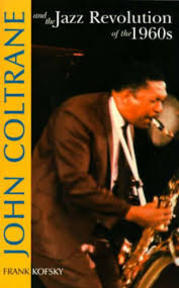 John Coltrane and the Jazz Revolution of the 1960's - Frank Kofsky (ISBN 9780873488570)