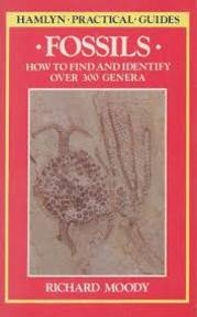 Fossils: How to Find and Identify Over 300 Genera (Hamlyn Practical Guides) - Richard Moody (ISBN 9780600306481)