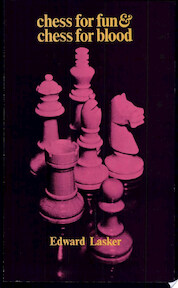 Chess for Fun & Chess for Blood - Edward Lasker (ISBN 9780486201467)