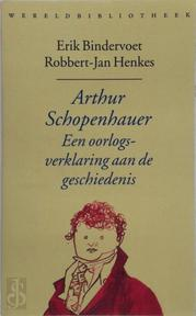 Arthur Schopenhauer - Erik Bindervoet, Robbert-Jan Henkes (ISBN 9789028417298)