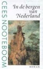 In de bergen van Nederland - Cees Nooteboom (ISBN 9789029531498)