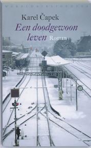 Een doodgewoon leven - Karel Capek (ISBN 9789028422469)