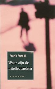 Waar zijn alle intellectuelen ? - F. Furedi (ISBN 9789029077538)