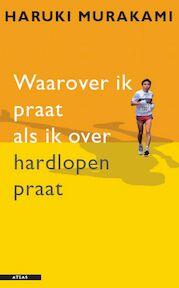Waarover ik praat als ik over hardlopen praat - Haruki Murakami (ISBN 9789045013473)