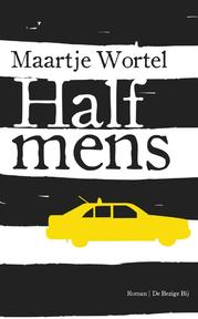 Half mens - Maartje Wortel (ISBN 9789023464396)