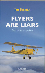 Flyers are liars - Jan Breman, Jan Breman (ISBN 9789068825244)