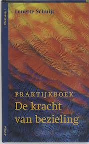 De kracht van bezieling / Praktijkboek - L. Schuijt (ISBN 9789056701314)