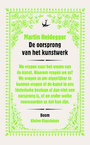 Kleine Klassieken De oorsprong van het kunstwerk - Martin Heidegger (ISBN 9789085067573)