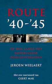 Route '40 - '45 - Jeroen Wielaert (ISBN 9789022996683)