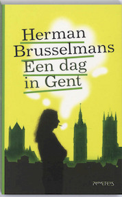 Een dag in Gent - Herman Brusselmans (ISBN 9789044612622)