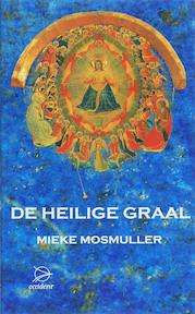 De heilige graal - Mieke Mosmuller (ISBN 9789075240177)