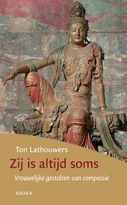 Zij is altijd soms - Ton Lathouwers (ISBN 9789056703486)