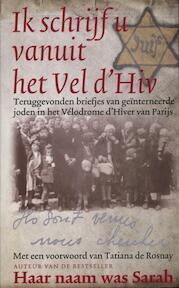 Ik schrijf u vanuit het Vel d'Hiv - Unknown (ISBN 9789061129509)
