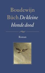 De kleine blonde dood - Boudewijn Büch (ISBN 9789029504362)