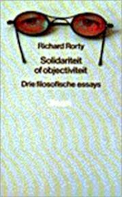 Solidariteit of objectiviteit - Richard Rorty, H.J. Pott (ISBN 9789060099674)
