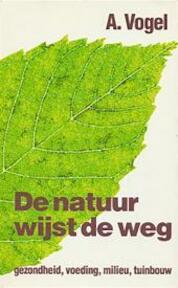 De natuur wijst de weg - A. Vogel (ISBN 9789021834733)