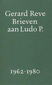 Brieven aan Ludo P - Gerard Reve (ISBN 9789028205963)