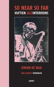 So Near So Far - Jeroen de Valk (ISBN 9789461538994)