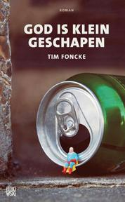 God is klein geschapen - Tim Foncke (ISBN 9789048828883)