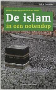 De Islam in een notendop - Dick Douwes (ISBN 9789085642190)