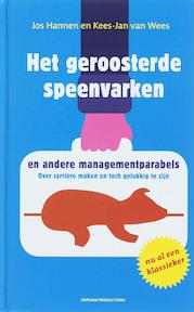 Het geroosterde speenvarken - Jos Hannen, Kees-Jan van Wees (ISBN 9789076940427)
