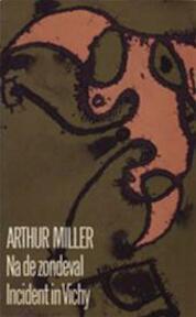 Na de zondeval - Arthur Miller, Bert Voeten