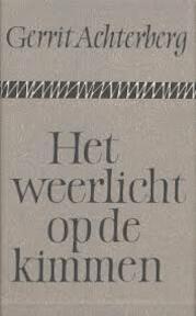 Het weerlicht op de kimmen - Gerrit Achterberg, J. C. Achterberg-van Baak