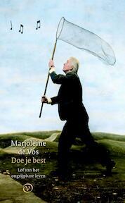 Doe je best. Lof van het ongrijpbare leven. - Marjoleine de Vos (ISBN 9789028280038)