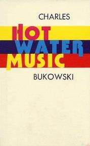 Hot water music - Charles Bukowski (ISBN 9780876855966)