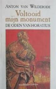 Voltooid mijn monument - Anton van Wilderode (ISBN 9789063063108)
