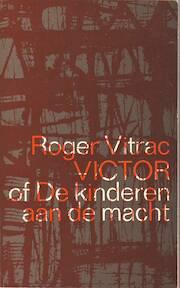 Victor of de kinderen aan de macht - Roger Vitrac, Remco [Vert.] Campert