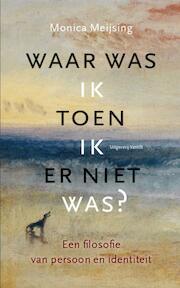 Waar was ik toen ik er niet was? - Monica Meijsing (ISBN 9789460043680)