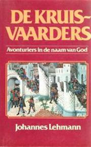 De kruisvaarders - Johannes Lehmann, Johan van Nieuwenhuizen (ISBN 9789023503439)