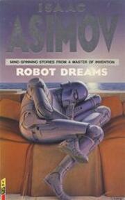 Robot Dreams - Isaac Asimov (ISBN 9780575045651)