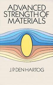 Advanced Strength of Materials - J. P. Den Hartog (ISBN 9780486654072)