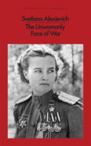 The Unwomanly Face of War - Svetlana Aleksievich (ISBN 9780141983523)