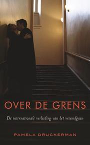 Over de grens - P. Druckerman (ISBN 9789022989784)