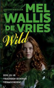 Wild - Mel Wallis de Vries (ISBN 9789026147036)