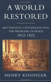 A world restored - Henry Kissinger (ISBN 9781842120873)