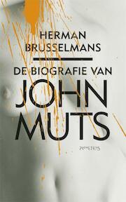 Biografie van John Muts - Herman Brusselmans (ISBN 9789044618204)